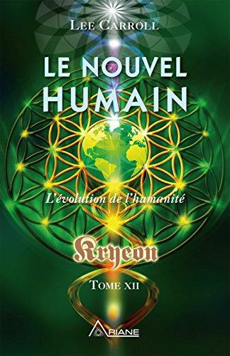 Le nouvel humain – Kryeon tome XII: L'évolution de l'humanité