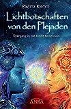 Lichtbotschaften von den Plejaden Band 1: Übergang in die fünfte Dimension - Pavlina Klemm