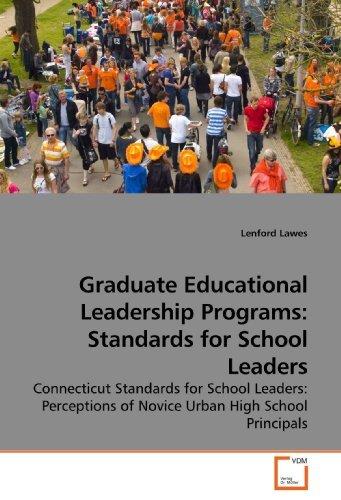 Graduate Educational Leadership Programs: Standards for School Leaders: Connecticut Standards for School Leaders: Perceptions of Novice Urban High School Principals by Lenford Lawes (2009-11-11) par Lenford Lawes