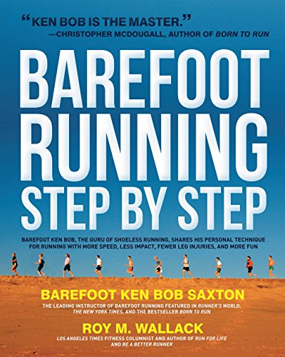 The Complete Book of Barefoot Running: Learn the Scientifically Proven Technique for Improving Your Stride and Reducing Injuries por Roy Wallack