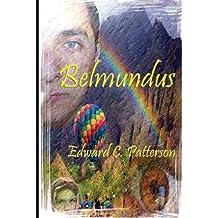 [ Belmundus Patterson, Edward C. ( Author ) ] { Paperback } 2013