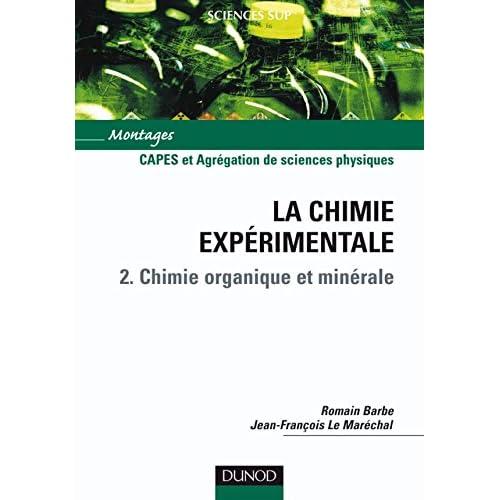 La chimie expérimentale : Tome 2, Chimie organique et minérale -  CAPES et Agrégation de sciences physiques
