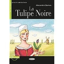 La Tulipe Noire: Französische Lektüre für das 1. und 2. Lernjahr. Buch + Audio-CD (Lire et s'entrainer)