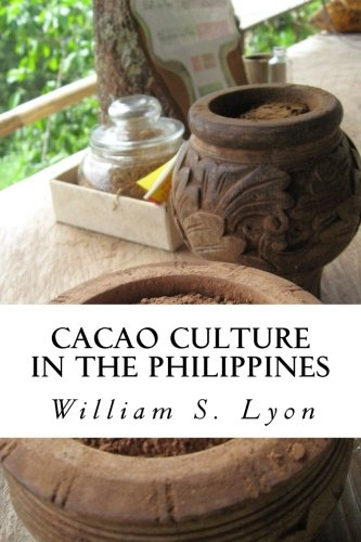 Cacao Culture in the Philippines: Volume 2 (Philippine Bureau of Agriculture. Farmer's Bulletin)