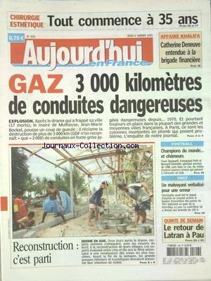 AUJOURD'HUI EN FRANCE [No 1134] du 06/01/2005 - CHIRURGIE ESTHETIQUE - TOUT COMMENCE A 35 ANS - GAZ - 3000 KM DE CONDUITES DANGEREUSES - SEISME EN ASIE - LA RECONSTRUCTION - LES SPORTS