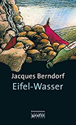 Eifel-Wasser: Der 10. Siggi-Baumeister-Krimi (Eifel-Krimi) (German Edition)