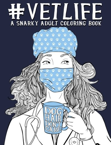 Pdf Download Vet Life A Snarky Adult Coloring Book A Unique