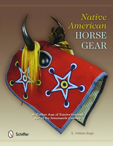 Native American Horse Gear: A Golden Age of Equine-Inspired Art of the Nineteenth ()
