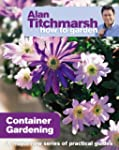 Alan Titchmarsh How to Garden: Contai...