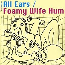 Foamy Wife Hum / Line