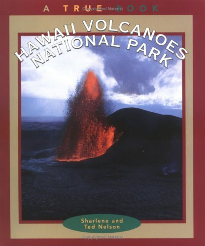 Hawaii Volcanoes National Park (True Books: National Parks) by Sharlene Nelson (1998-09-01)