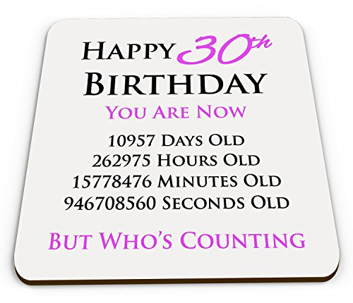 Happy 30th Birthday You Are Now Days Hours Minutes Seconds Old Novelty Glossy Mug Coaster - Pink