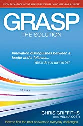 GRASP The Solution: How to find the best answers to everyday challenges