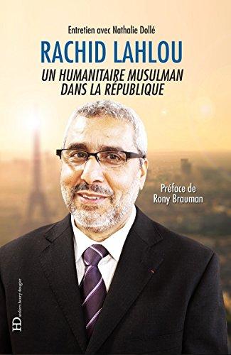Rachid Lahlou, un humanitaire musulman dans la République par Rachid Lahlou
