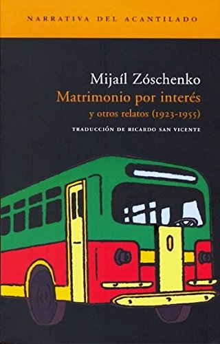 Matrimonio por interés: Y otros relatos (1923-1955) (Narrativa del Acantilado)