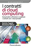 I contratti di cloud computing: Comprendere, affrontare e negoziare i contratti con i cloud provider