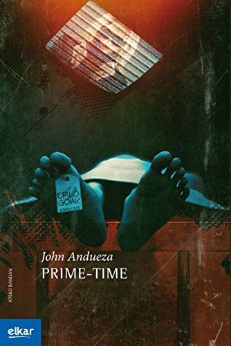 Prime-time (Ateko bandan Book 29) (Basque Edition) por John Andueza Altuna
