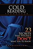 Cold Reading Technique: 23 Secrets That Psychics Don't Want You to Know (English Edition)