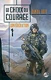 Le Choix du courage: Confédération, T1