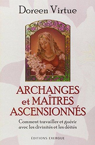 Archanges et Maîtres ascensionnés - Comment travailler et guérir avec les divinités et les déités par Doreen Virtue