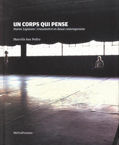 Un corps qui pense : Noemi Lapzeson, transmettre en danse contemporaine par Marcela San Pedro
