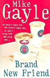 [Brand New Friend] (By (author)  Mike Gayle) [published: September, 2005] - Mike Gayle