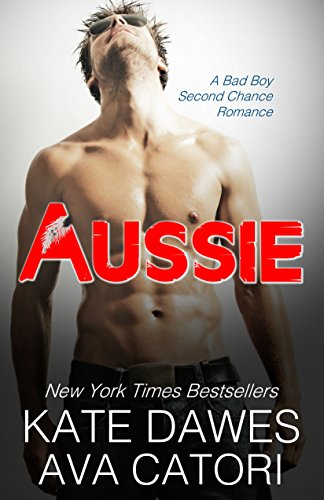 aussie-a-bad-boy-second-chance-romance-english-edition