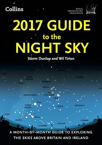 2017 Guide to the Night Sky: A Month-by-Month Guide to Exploring the Skies Above Britain and Ireland by Wil Tirion (2016-12-01)