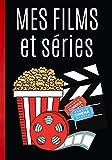 Mes films et séries: Journal de notes pour films et séries télévisées - passion cinéma - le cinéphile note et critique tous les films facilement ! ... à remplir   100 pages format 7*10 pouces