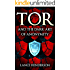 Tor and the Dark Art of Anonymity (deep web, kali linux, hacking, bitcoins): Defeat NSA Spying (English Edition)