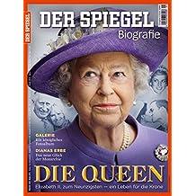 SPIEGEL Biografie 1/2016: Die Queen. Elizabeth II. zum Neunzigsten - Ein Leben für die Krone