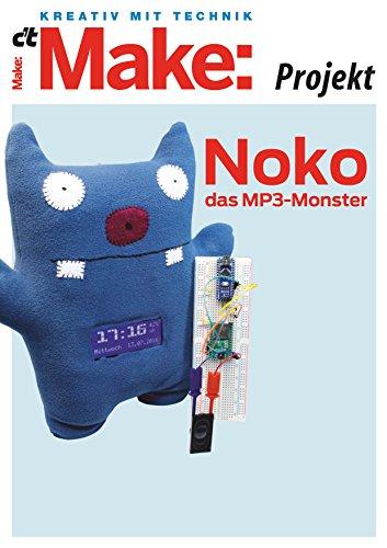 Make: Noko, das MP3-Monster: Interaktives Plüschtier mit Arduino, MP3-Player, Radio und Sensoren