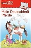 miniLÜK: mein Pferde-Deutschheft 3. Klasse