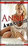 Annie Awakened, Volume 1: A Hotwife Adventure (English Edition)