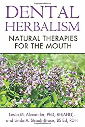 Dental Herbalism: Natural Therapies for the Mouth