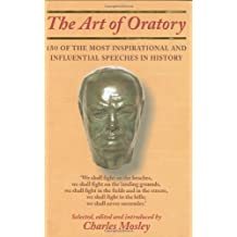 The Art of Oratory by Charles Mosley (2007-08-02)
