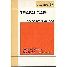 Pérez Galdós, Benito - Trafalgar. Episodios Nacionales / Benito Pérez Galdós ; Prólogo De Ramón Solís