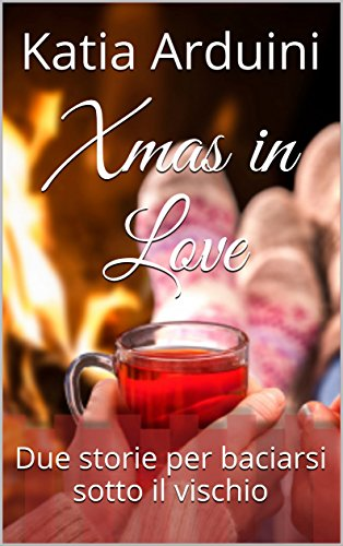 Xmas in Love: Due storie per baciarsi sotto il vischio