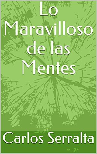 Lo Maravilloso de las Mentes por Carlos Serralta
