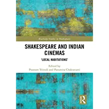 """Shakespeare and Indian Cinemas: """"Local Habitations"""" (Routledge Studies in Shakespeare)"""