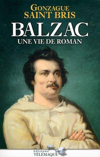 Balzac : une vie de roman