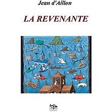 LA REVENANTE (Les aventures de Guilhem d'Ussel, chevalier troubadour)