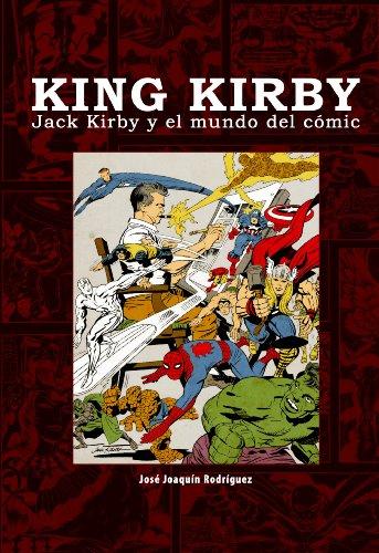 King Kirby: Jack Kirby y el mundo del cómic (Ensayo)