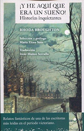 ¡Y he aquí que era un sueño! Historias inquietantes por Rhoda Broughton