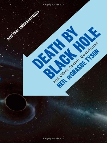 Death by Black Hole: And Other Cosmic Quandaries by deGrasse Tyson, Neil (2007) Paperback