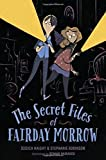 The Secret Files of Fairday Morrow by Jessica Haight (2015-12-01)