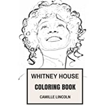 Whitney Houston Coloring Book: Bestselling and Guiness World Record Singer and Black Influence Beautiful and Sexy RIP Inspired Adult Coloring Book (Whitney Houston Book)