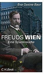 Freuds Wien: Eine Spurensuche