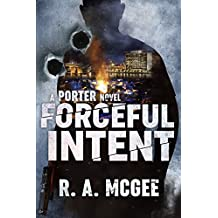 Forceful Intent: A Porter Novel (The Porter Series Book 1) (English Edition)