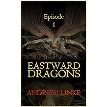 Eastward Dragons: Episode 1: Eastward to Dragons